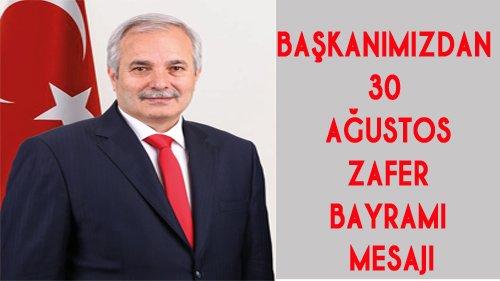 Başkanımız Özgan'dan 30 Ağustos  Zafer Bayramı Mesajı